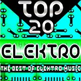 Top 20 Elektro (The Best of Elektro Music)