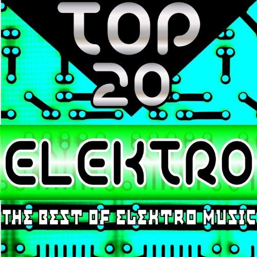 Top 20 Elektro (The Best of Elektro Music)