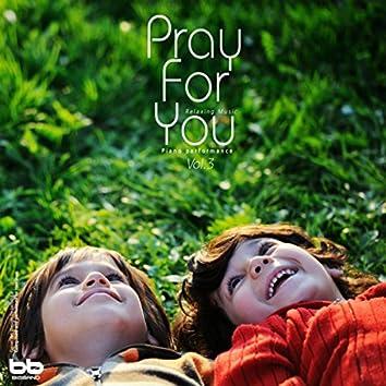 Pray for You, Vol. 3