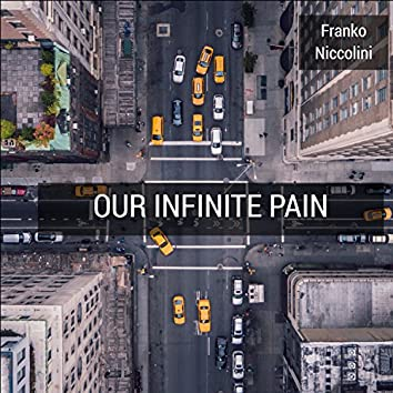 Our Infinite Pain