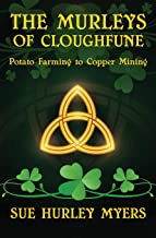 The Murleys of Cloghfune: Potato Farming to Copper Mining
