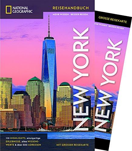 NATIONAL GEOGRAPHIC Reisehandbuch New York: Der ultimative Reiseführer mit über 500 Adressen und praktischer Faltkarte zum Herausnehmen für alle Traveler. (NG_Reiseführer)