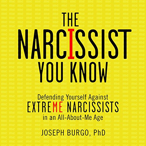 The Narcissist You Know     Defending Yourself Against Extreme Narcissists in an All-About-Me Age              By:                                                                                                                                 Joseph Burgo Ph.D.                               Narrated by:                                                                                                                                 John Raines                      Length: 7 hrs and 6 mins     23 ratings     Overall 4.7