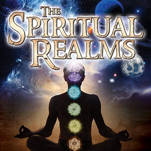 The Spiritual Realms by Dr. Mitchell E. Gibson audiobook cover art