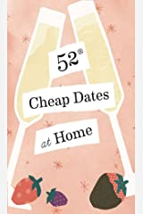 52 Cheap Dates at Home Kindle Edition