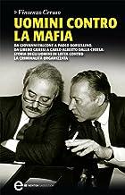 Scaricare Libri Uomini contro la mafia (eNewton Saggistica) PDF