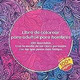 Libro de colorear para adultos para hombres 100 Mandalas - Eres la media de las cinco personas con las que pasas mas tiempo.