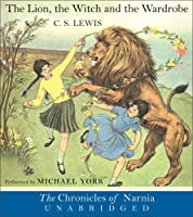 The Lion, the Witch and the Wardrobe Unabridged CD (The Chronicles of Narnia)