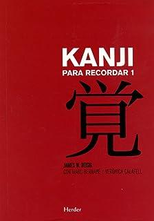 Kanji para recordar 1. Japonés: Curso mnemotécnico para el