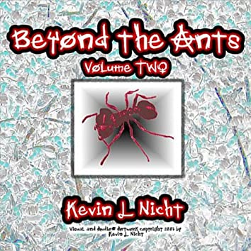 Beyond the Ants, Vol. Two