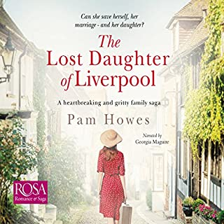 The Lost Daughter of Liverpool     The Mersey Trilogy, Book 1              By:                                                                                                                                 Pam Howes                               Narrated by:                                                                                                                                 Georgia Maguire                      Length: 10 hrs and 12 mins     6 ratings     Overall 4.3