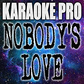 Nobody's Love (Karaoke)