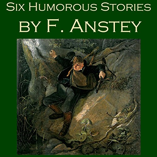 Six Humorous Stories by F. Anstey Titelbild