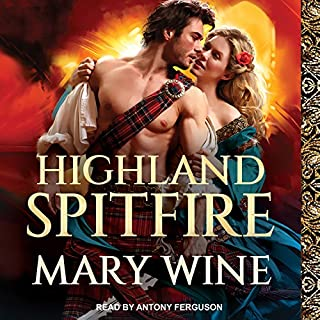 Highland Spitfire     Highland Weddings, Book 1              By:                                                                                                                                 Mary Wine                               Narrated by:                                                                                                                                 Antony Ferguson                      Length: 9 hrs and 6 mins     238 ratings     Overall 4.4