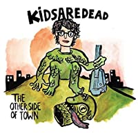 Other Side of Town by KIDSAREDEAD (2015-05-01)