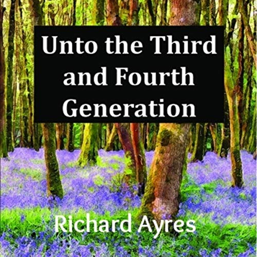 Unto the Third and Fourth Generation cover art