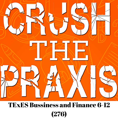 Crush the Praxis: TExES Business and Finance 6-12 (276) audiobook cover art