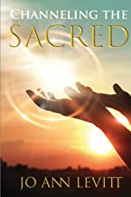 Channeling the Sacred: Activating Your Connection to Source