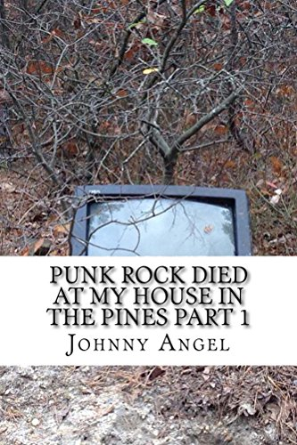 Punk Rock Died At My House In The Pines Part 1 (English Edition)