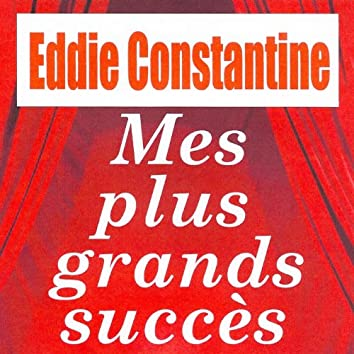 Mes plus grands succès - Eddie Constantine
