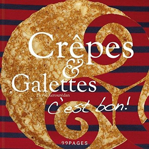 Crêpes & Galettes: C´est bon! Die Bretagne von ihrer leckersten Seite
