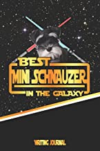 Best Mini Schnauzer in the Galaxy Writing Journal