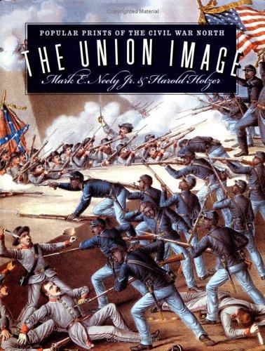 The Union Image: Popular Prints of the Civil War North (Civil War America)