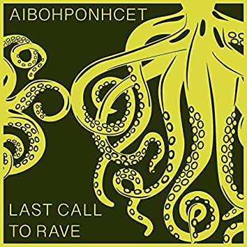 Last Call to Rave