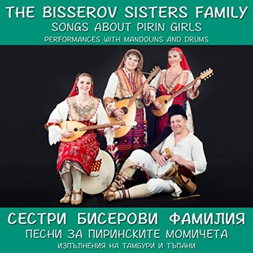 The Bisserov Sisters Family