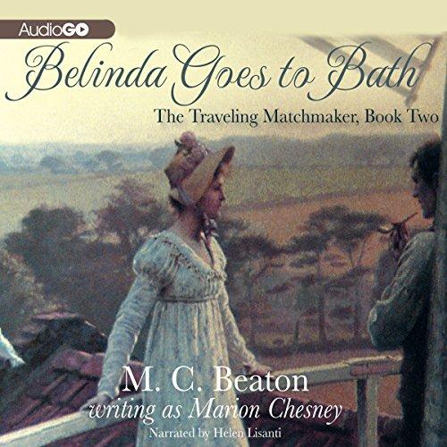 Belinda Goes to Bath Audiobook By M. C. Beaton cover art