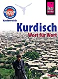 Reise Know-How Sprachführer Kurdisch - Wort für Wort: Kauderwelsch-Band 94