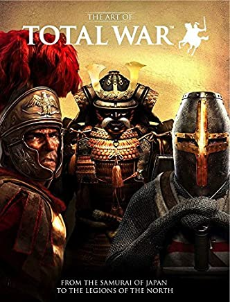 The Art of Total War: From the Samurai of Japan to the Legions of the North by Martin Robinson(2015-01-20)