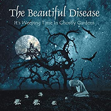 It's Weeping Time in Ghostly Gardens