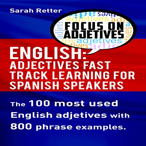 English: Adjectives Fast Track Learning for Spanish Speakers audiobook cover art