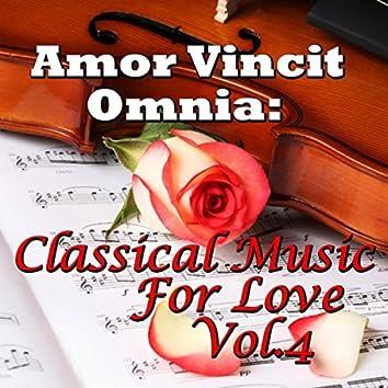 Amor Vincit Omnia: Classical Music For Love, Vol.4