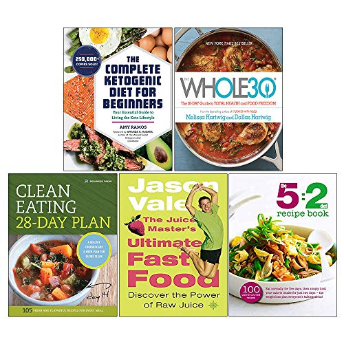 The Complete Ketogenic Diet for Beginners, The Whole30[Hardcover], Clean Eating 28-Day Plan, The Juice Master