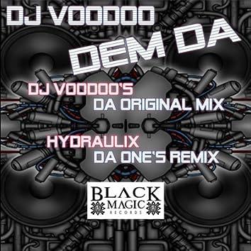 DJ Voodoo- Dem Da featuring A Remix By Hydraulix