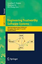 Engineering Trustworthy Software Systems: Third International School, SETSS 2017, Chongqing, China, April 17–22, 2017, Tutorial Lectures (Lecture Notes in Computer Science Book 11174)