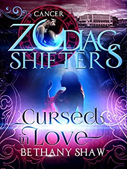 Cursed in Love: A Zodiac Shifters Paranormal Romance: Cancer by [Bethany Shaw, Zodiac Shifters]