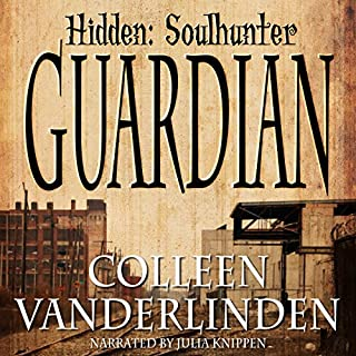 Guardian     Hidden: Soulhunter Book 1              By:                                                                                                                                 Colleen Vanderlinden                               Narrated by:                                                                                                                                 Julia Knippen                      Length: 9 hrs and 11 mins     12 ratings     Overall 4.1