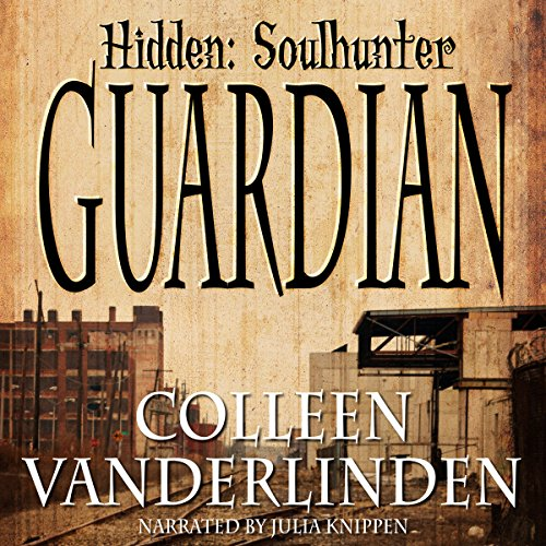 Guardian     Hidden: Soulhunter Book 1              By:                                                                                                                                 Colleen Vanderlinden                               Narrated by:                                                                                                                                 Julia Knippen                      Length: 9 hrs and 11 mins     3 ratings     Overall 4.7