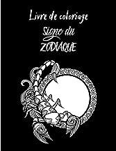 Livre de coloriage des signes du zodiaque: Les livres de coloriage pour adultes sont devenus une activité formidable pour ...