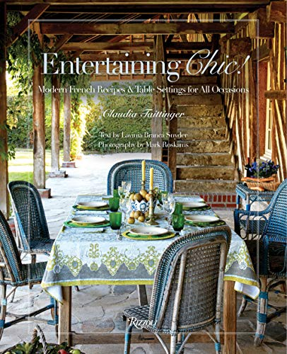Compare Textbook Prices for Entertaining Chic!: Modern French Recipes and Table Settings for All Occasions  ISBN 9780847862245 by Taittinger, Claudia,Snyder, Lavinia Branca,Roskams, Mark