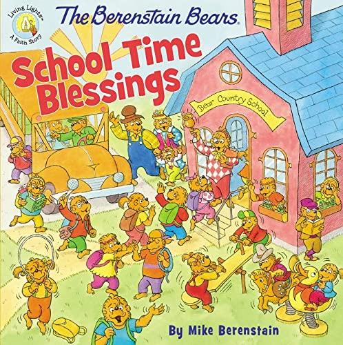 The Berenstain Bears School Time Blessings Berenstain Bears Living Lights