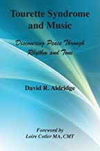 Tourette Syndrome and Music: Discovering Peace Through Rhythm and Tone