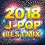 2018 J-POP BEST MIX