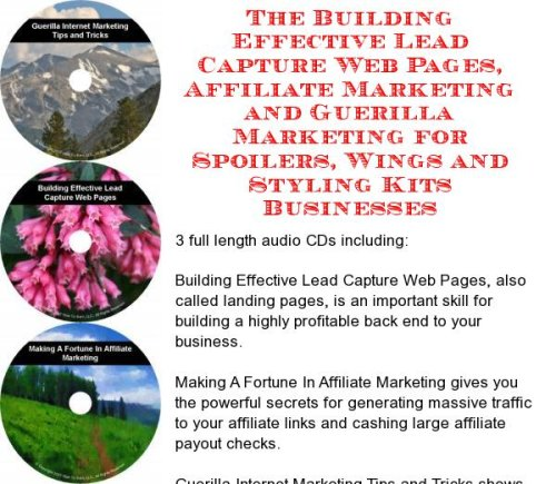 The Guerilla Marketing, Building Effective Lead Capture Web Pages, Affiliate Marketing for Spoilers, Wings and Styling Kits Businesses
