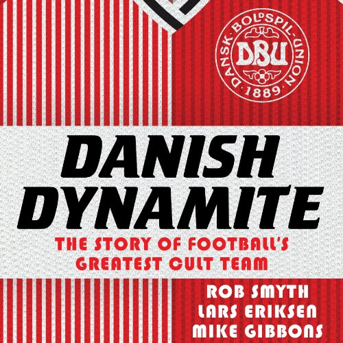 Danish Dynamite     The Story of Football's Greatest Cult Team              By:                                                                                                                                 Lars Eriksen,                                                                                        Mike Gibbons,                                                                                        Rob Smyth                               Narrated by:                                                                                                                                 Derek Le Page                      Length: 8 hrs and 30 mins     6 ratings     Overall 4.5
