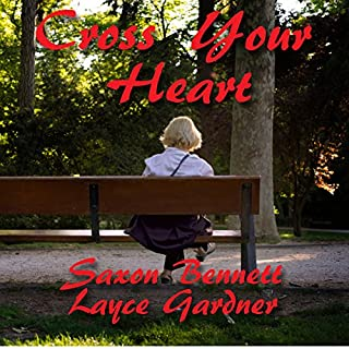 Cross Your Heart     True Heart, Book 4              By:                                                                                                                                 Layce Gardner,                                                                                        Saxon Bennett                               Narrated by:                                                                                                                                 Layce Gardner                      Length: 7 hrs and 53 mins     9 ratings     Overall 4.9