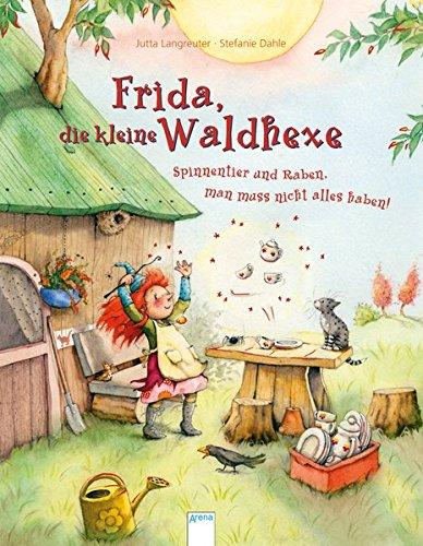 Frida, die kleine Waldhexe: Spinnentier und Raben, man muss nicht alles haben! Bilderbuch mit Goldfolienprägung auf mehreren Innenseiten